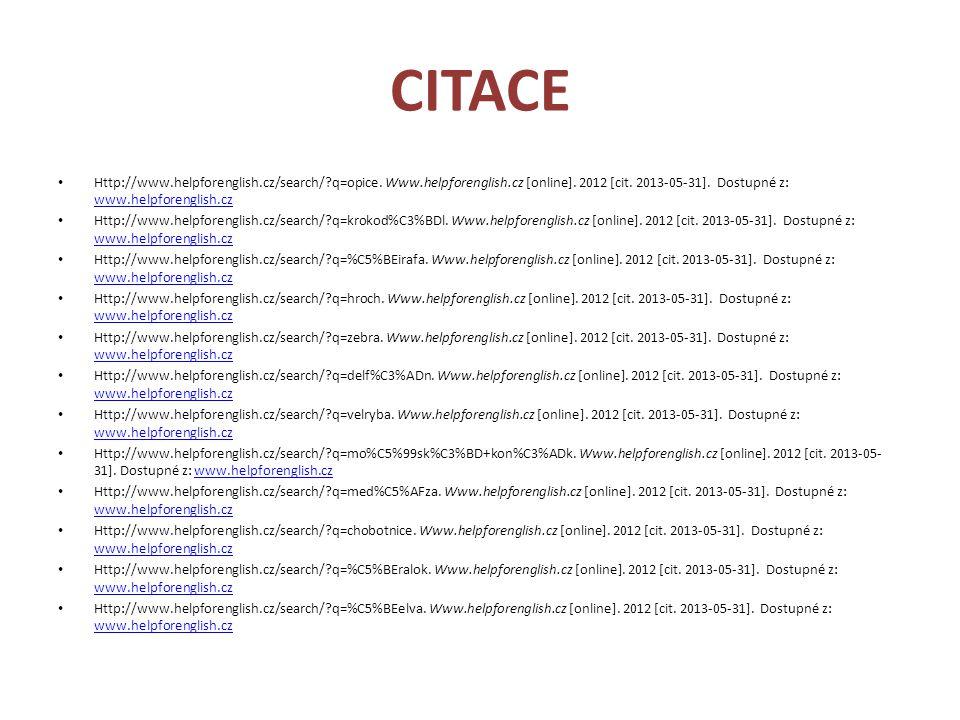 CITACE Http://www.helpforenglish.cz/search/ q=opice. Www.helpforenglish.cz [online]. 2012 [cit. 2013-05-31]. Dostupné z: www.helpforenglish.cz.